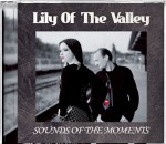 Lily of the Valley - Sounds of the Moments
