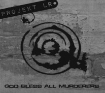 Projekt LR - God Bless All Murderers - okładka